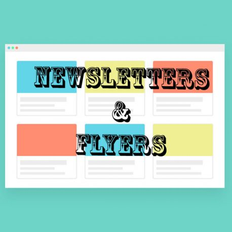 Newsletters & Flyers